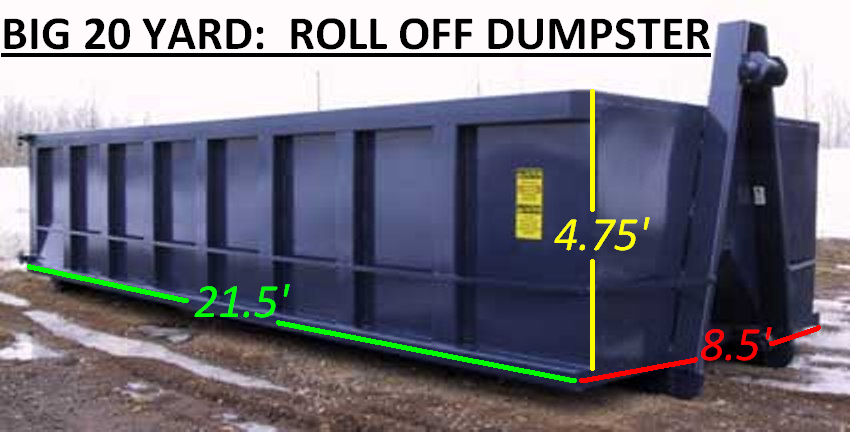 BIG 20 Yard: Roll Offs Dumpster
